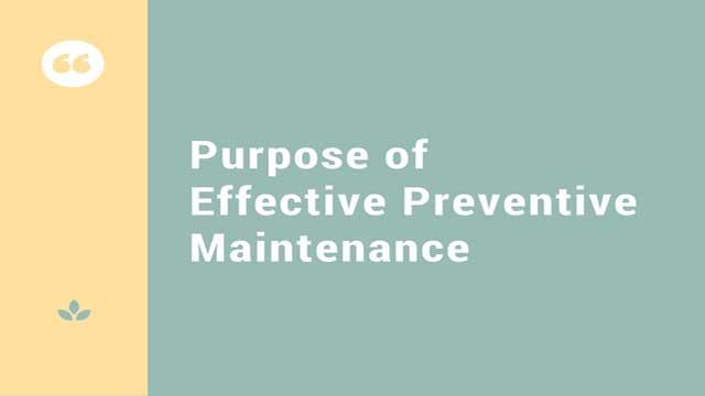 Effective preventive maintenance