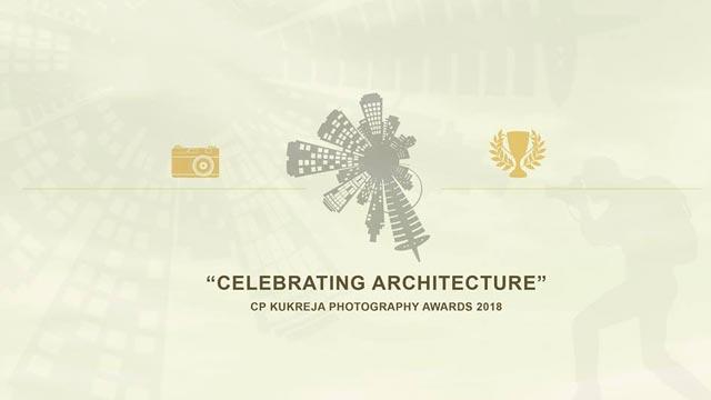 CP KUKREJA PHOTOGRAPHY AWARDS 2018 - celebrating architecture