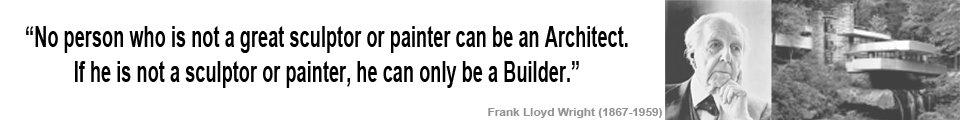 Frank Lloyd Wright Quotation
