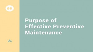 Effective preventive maintenance