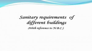 Sanitary Requirements of different Buildings