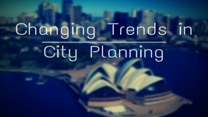 Changing trends in city planning