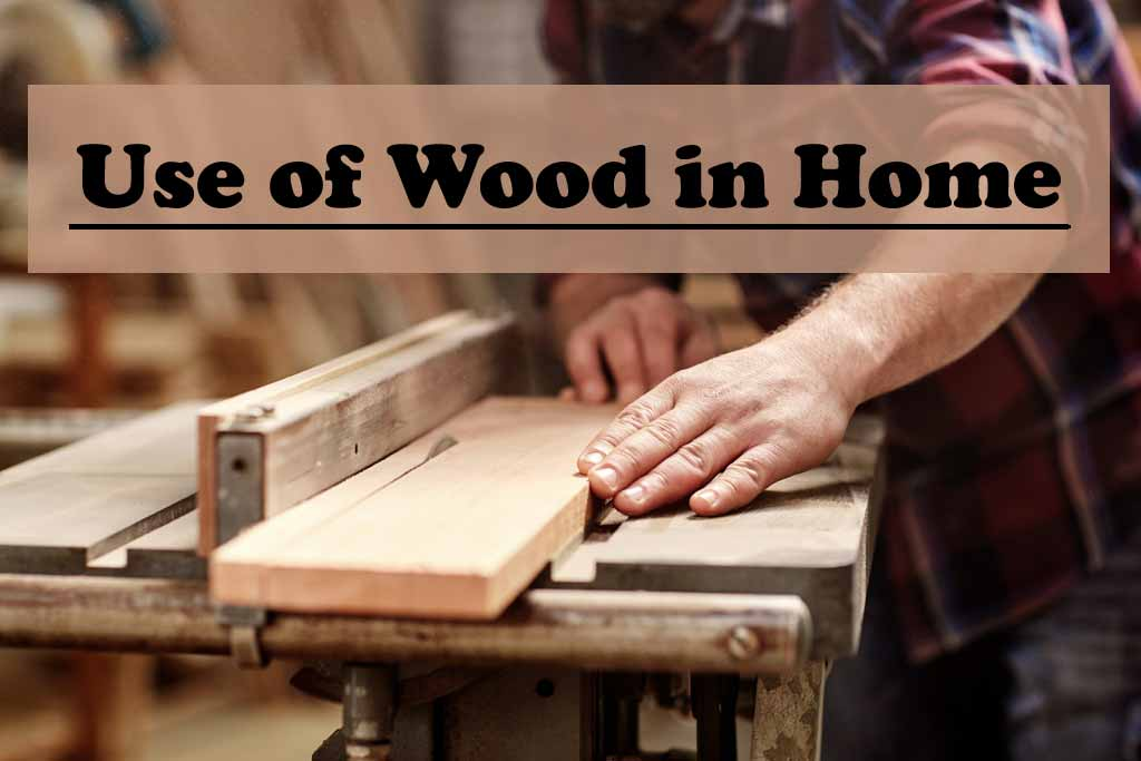 use of wood in home