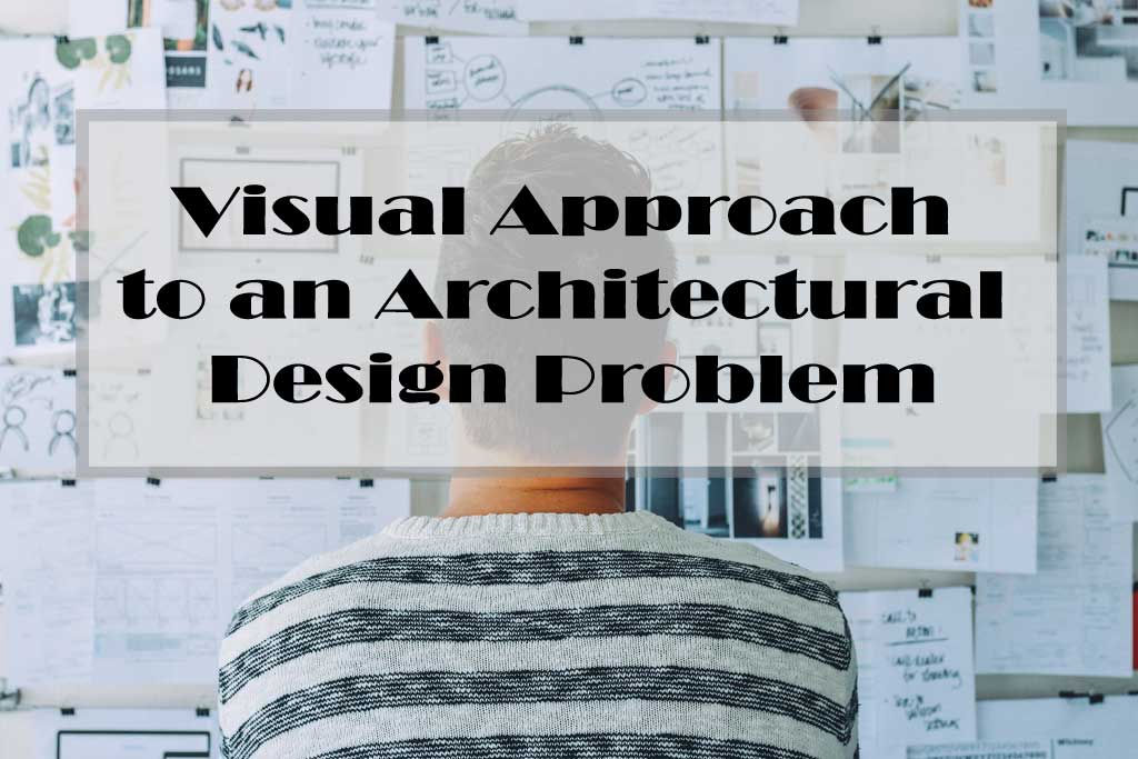 visual approach to Architectural design problem