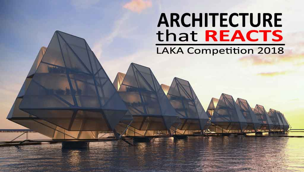 Laka Competition 2018 - Architecture that reacts