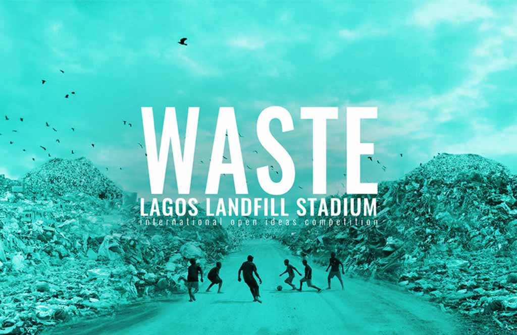 WASTE – Lagos Landfill Stadium international competition