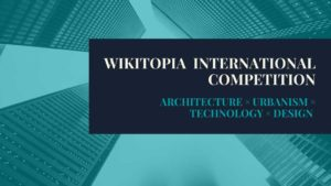 WIKITOPIA INTERNATIONAL COMPETITION- architecture competition