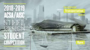ACSA-AISC Steel Design Student Competition 2018-2019