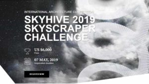 Skyhive 2019 Skyscraper Challenge International Architecture Competition