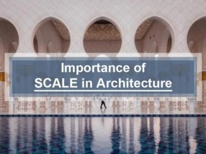 Importance of scale in architecture