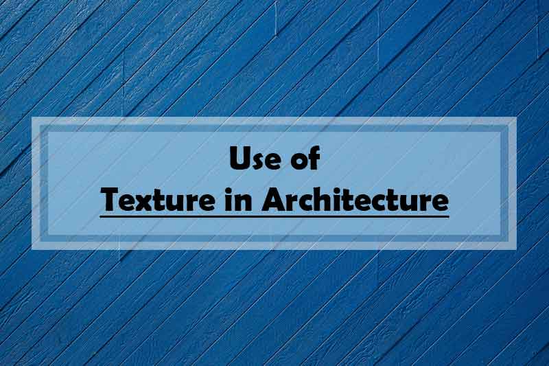 Types and use of texture in architecture